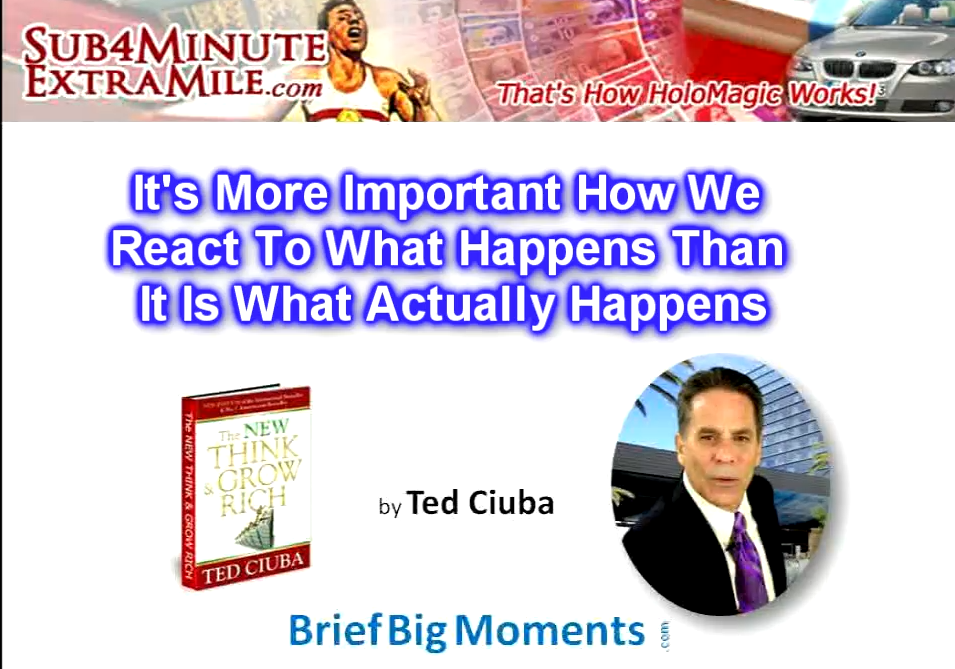 It's More Important How We React To What Happens Than It Is What Actually Happens