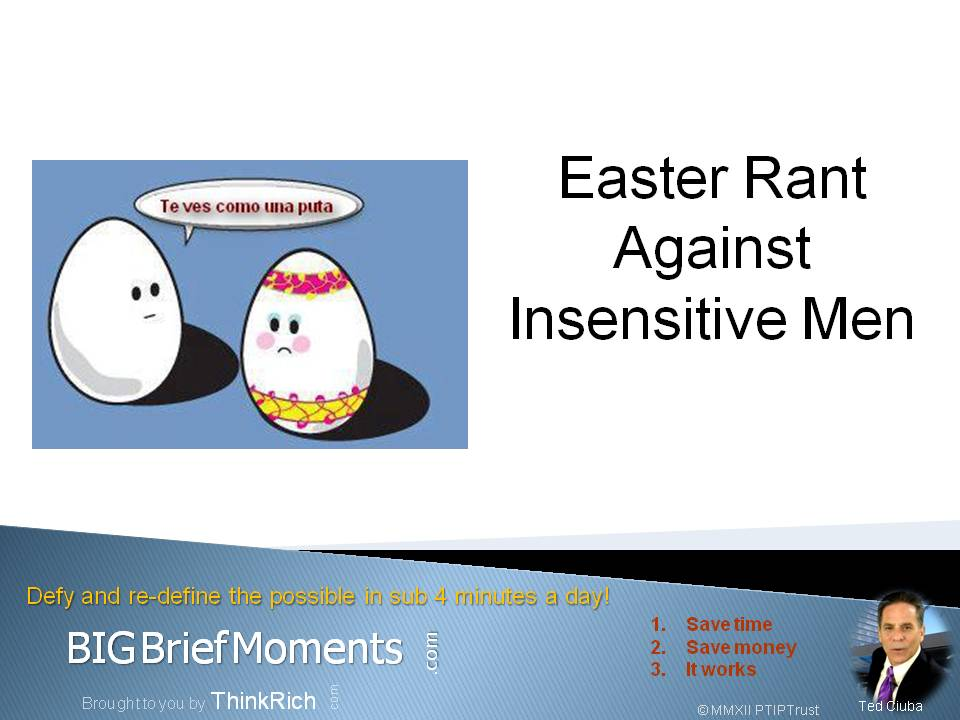 Easter Rant Against Insensitive Men