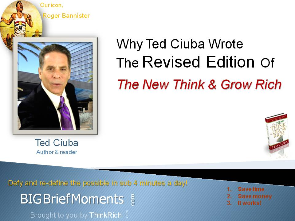 More On Why Ted Ciuba Wrote The Quantum Version Of The New Think And Grow Rich