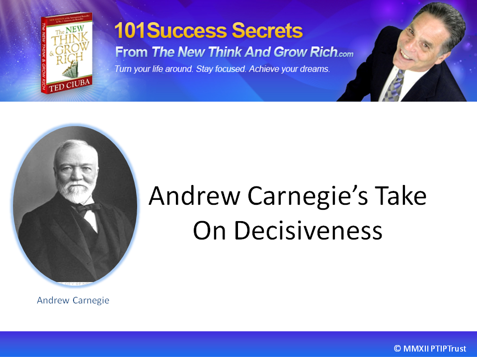 Andrew Carnegie's Take On Decisiveness
