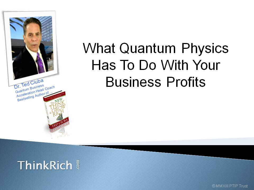 What Quantum Physics Has To Do With Your Business Profits