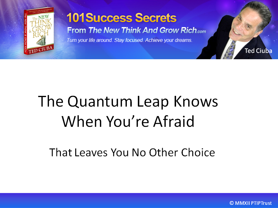 You Must Enter The Quantum Leap With Boldness