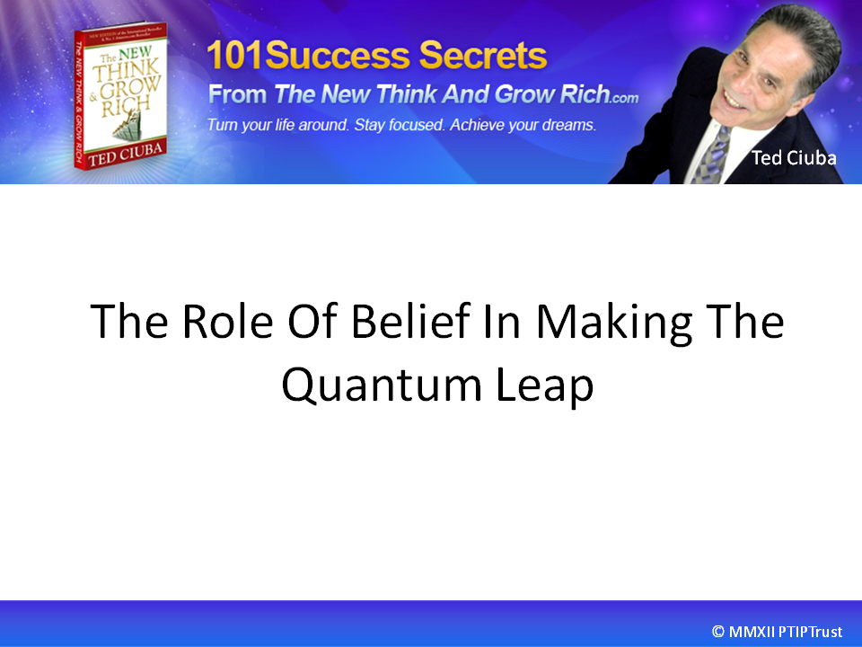 The Role Of Belief In Making The Quantum Leap
