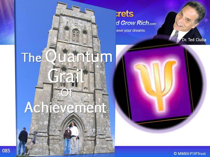 The Quantum Grail Of Achievement