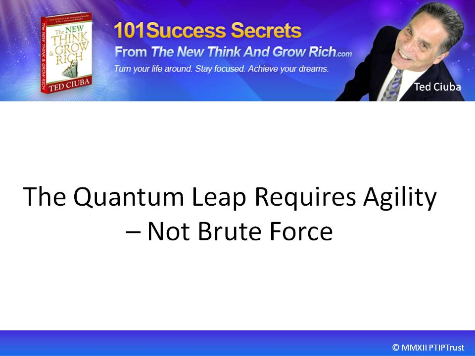 The Quantum Leap Requires Agility, Not Brute Force