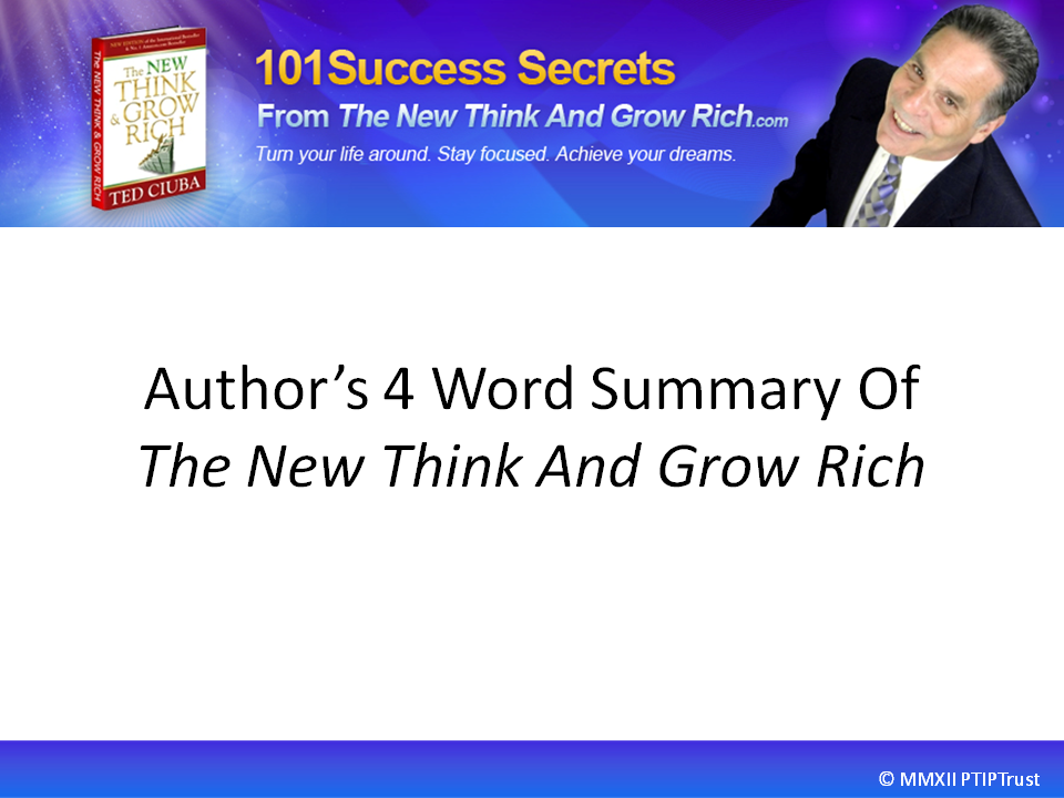 Author's Four Word Summary Of The New Think And Grow Rich