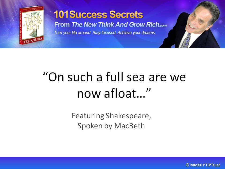 On Such A Full Sea Are We Now Afloat – Featuring William Shakespeare