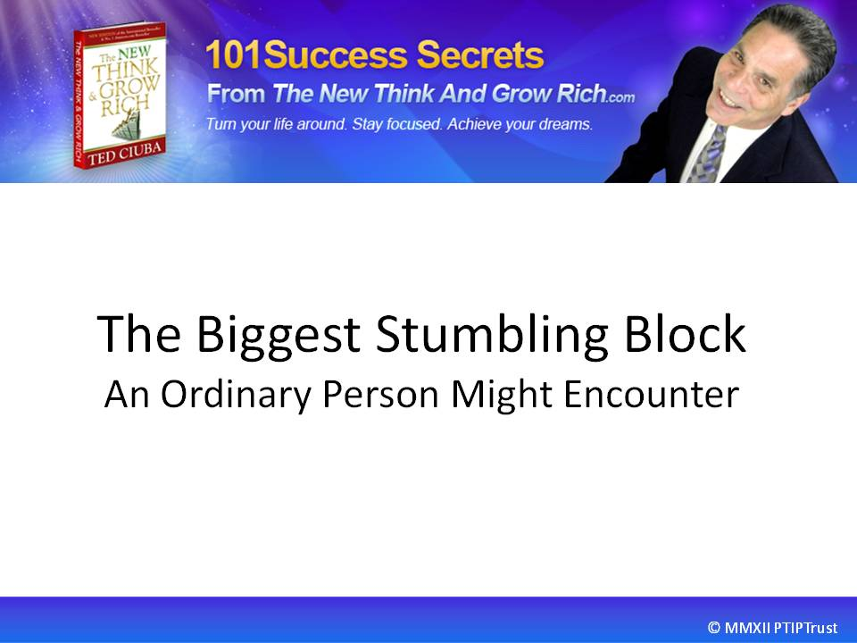 The Biggest Stumbling Block An Ordinary Person Might Encounter