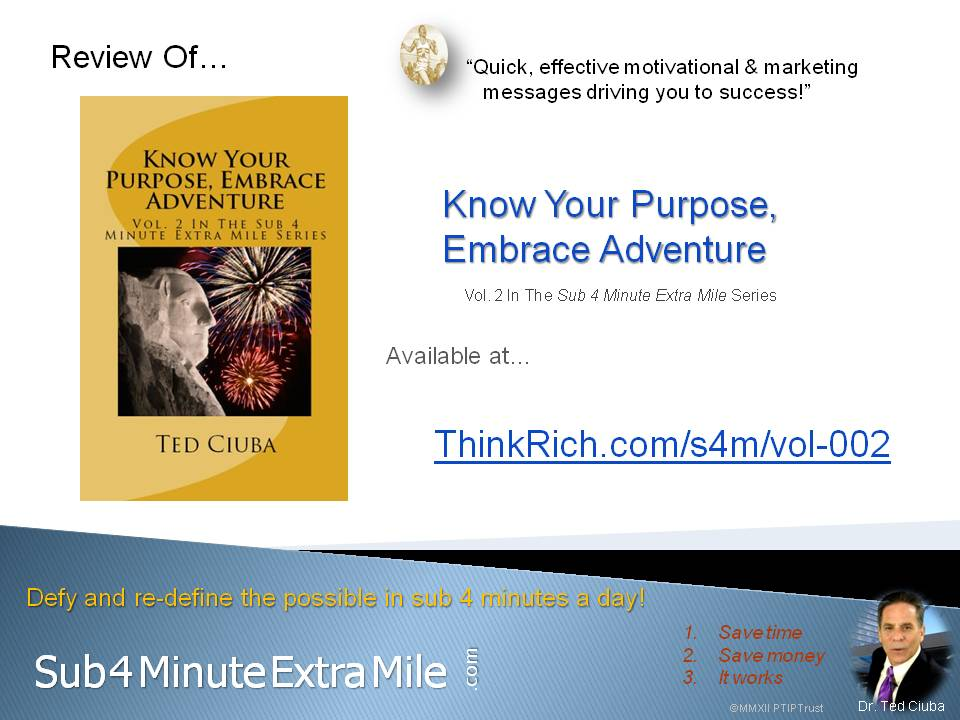 "Review of ""Know Your Purpose Embrace Adventure"" by Ted Ciuba"