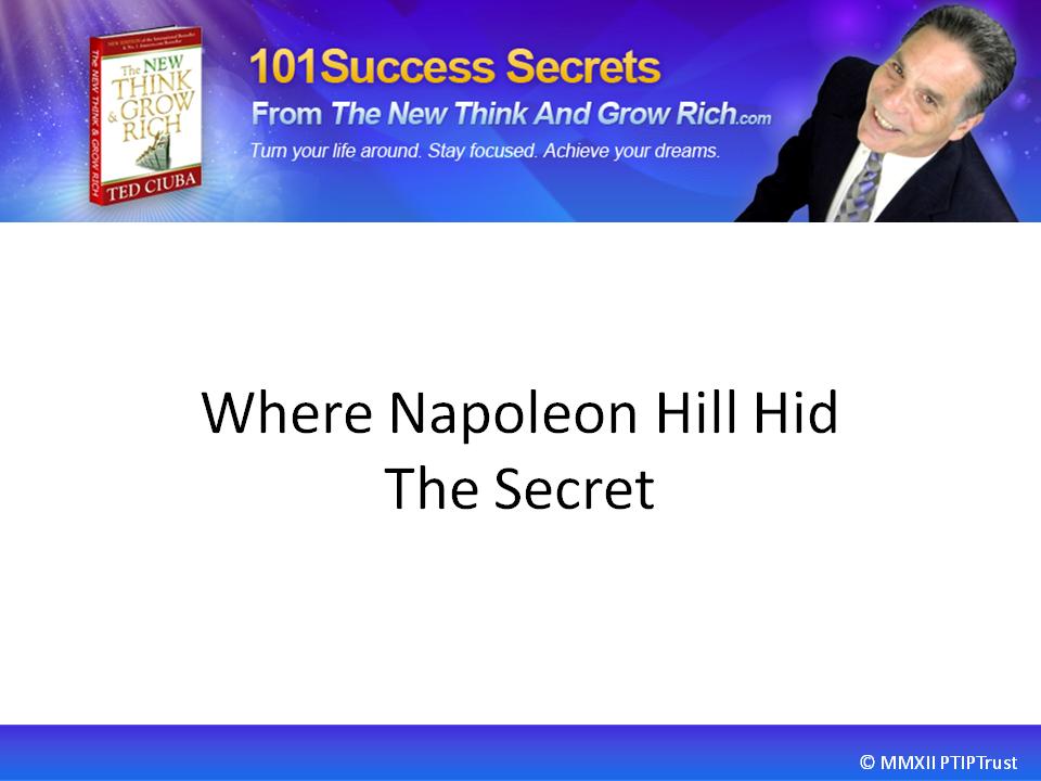 Where Napoleon Hill Hid The Secret