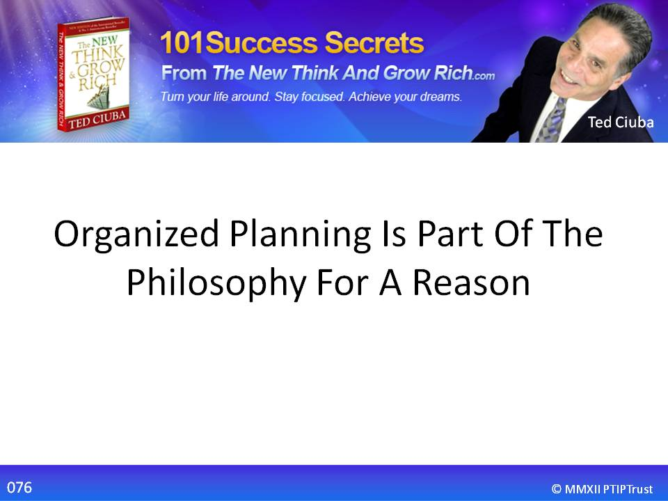 Organized Planning Is A Part Of This Philosophy For A Reason