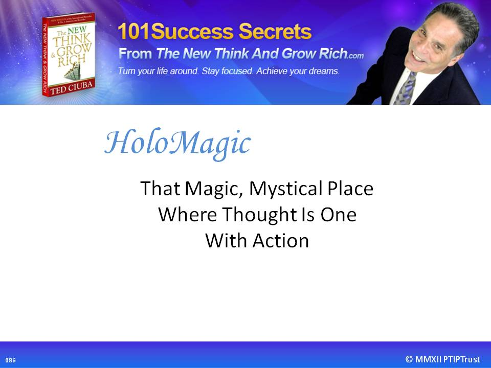 HoloMagic Is That Magic Mystical Place Where Thought Is One With Action