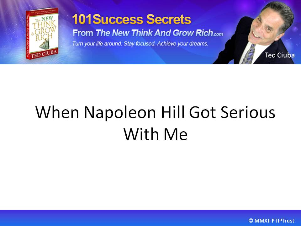 When Napoleon Hill Got Serious With Me