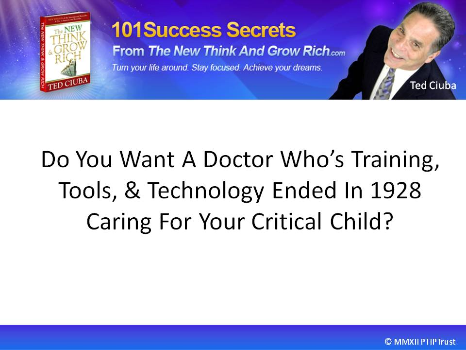 Would You Want A Doctor Whose Training & Technology Ended In 1928 Operating On Your Critically Ill Child?